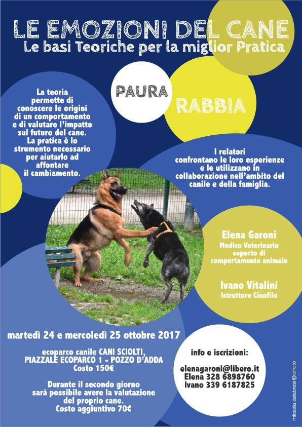 Pozzo d'Adda 24 e 25 Ottobre 2017 - Paura e Rabbia. Le emozioni del cane. Le basi teoriche per la miglior Pratica