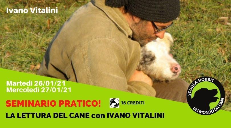 MONZA 27-28 Marzo 2021 - Seminario di lettura del cane con Ivano Vitalini