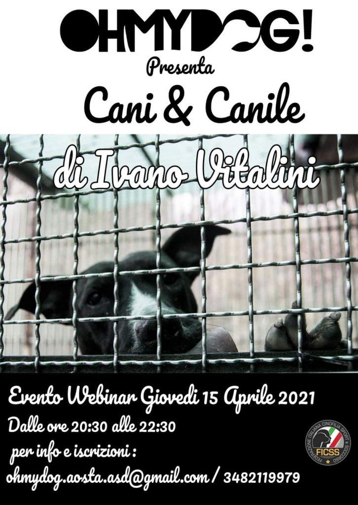 Webinar 15 Aprile 2021 - Cani e Canile con Ivano Vitalini