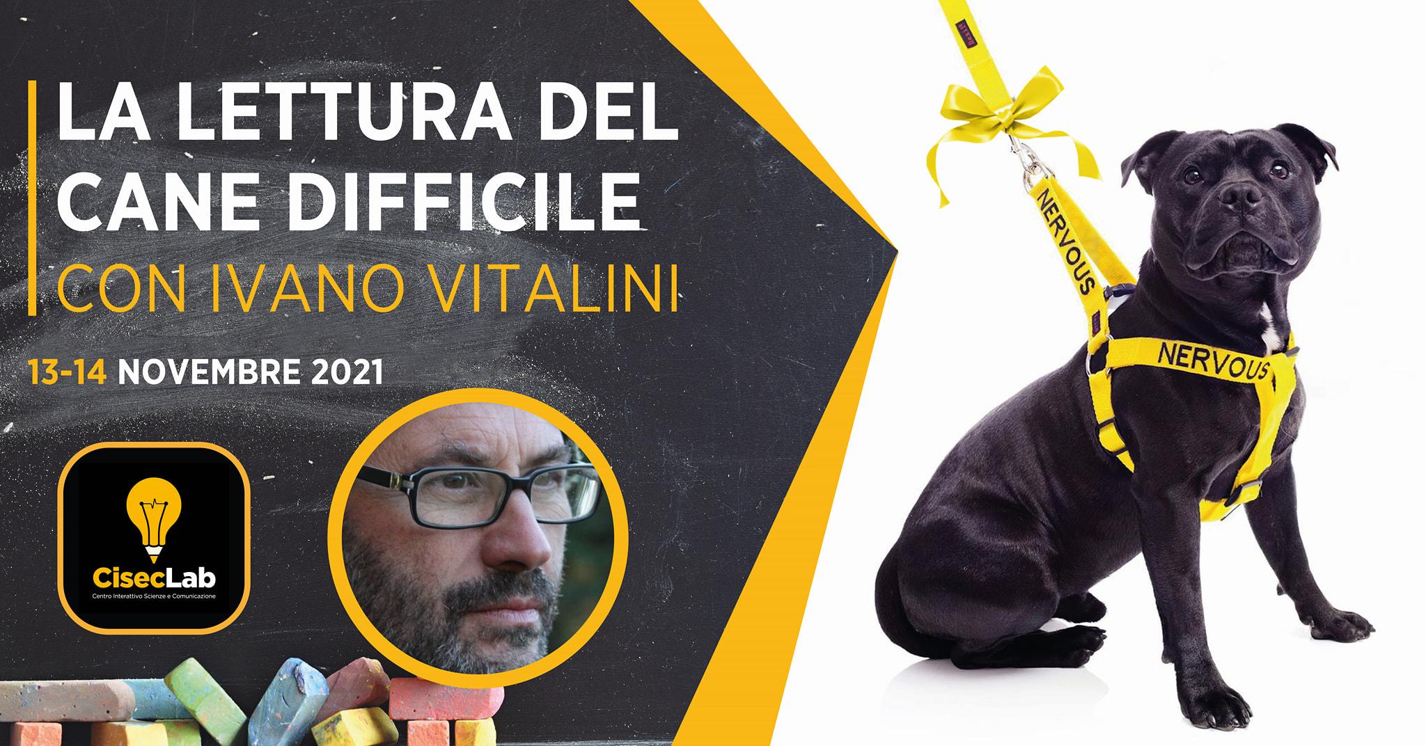 ROMA 13 e 14 novembre 2021 - La lettura del cane difficile con Ivano Vitalini